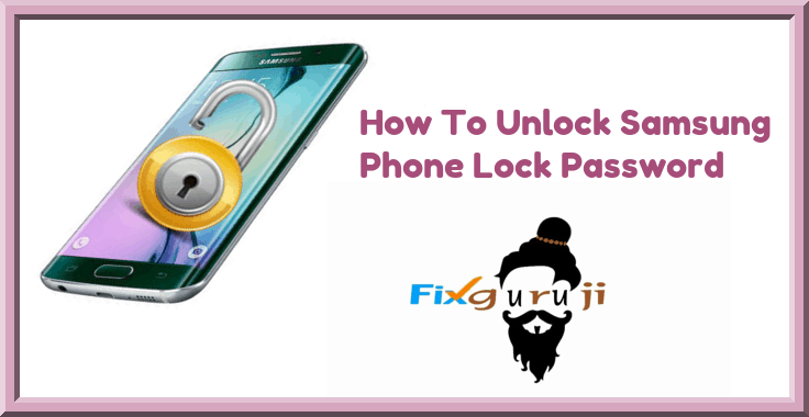 how to unlock samsung phone lock password