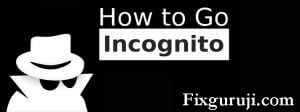 how to go incognito