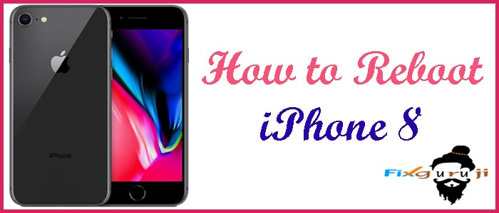 how to reboot iphone 8